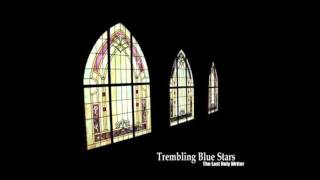 Watch Trembling Blue Stars A Statue To Wilde video