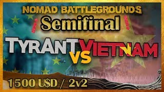 TYRANT vs VIETNAM! SEMIFINAL NBG! THEVIPER,TATOH,DAUT, ACCM, COOL