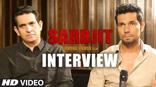 SARBJIT : Randeep Hooda & Omung Kumar's Exclusive Interview | T-Series