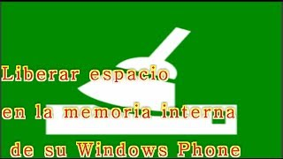Como liberar espacio en la memoria interna de su terminal móvil con Windows Phone