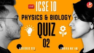 Physics and Biology LIVE QUIZ | LIGHT & PLANT PHYSIOLOGY | ICSE Class 10 @Vedantu Class 9 & 10