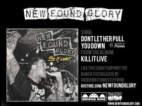 New Found Glory - Dont Let Her Pull You Down