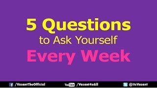 5 Questions to Ask Yourself Every Week | Hindi | Vasant Chauhan