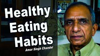 Healthy Eating Habits | Amar Chandel l Holistic Healing