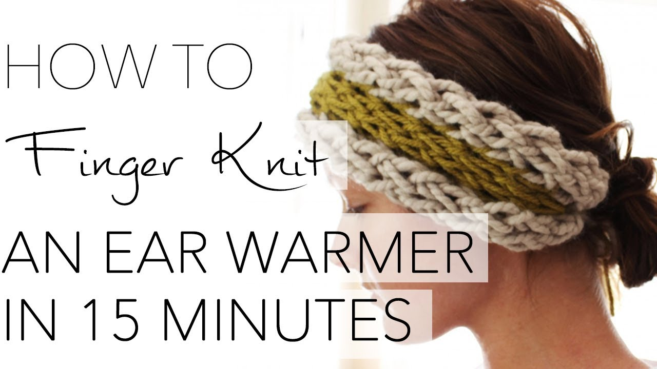 How To Finger Knit An Ear Warmer In 15 Minutes With Simply