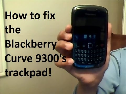 How to fix the Blackberry Curve 9300's trackpad! (Might not work for you!)