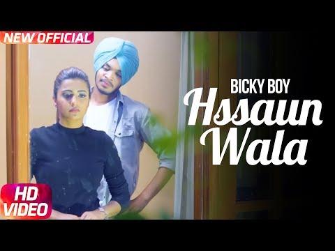 Hssaun Wala | Full Video | Bicky Boy | SRV Music | Latest Punjabi Song 2017 | Speed Records