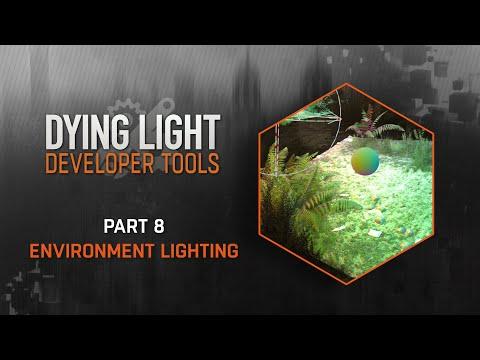 Dying Light Developer Tools Tutorial - Part 8 Environment Lighting