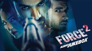 FORCE 2 Audio Songs Jukebox  | John Abraham, Sonakshi Sinha