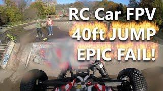 RC Car Skatepark Fun + 40ft Jump EPIC FAIL (FPV)