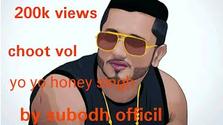 Choot vol 3 song official 2019 yo yo honey singh by badhsah