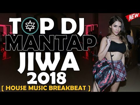 TOP DJ MANTAP JIWA HOUSE MUSIC BREAKBEAT NGEFLY BANGET BASSNYA 2018