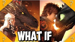 What if Daenerys/Drogon met Hiccup/Toothless