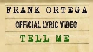 Frank Ortega Tell Me