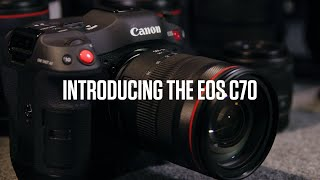 The new age of filmmaking - Introducing the Canon EOS C70