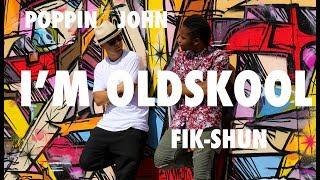 download lagu Fik-shun  Poppin John  I'm Old Skool gratis