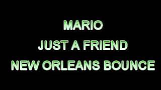 Mario Just A Friend New Orleans Bounce