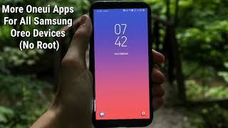 More Oneui Apps Ported   For All Samsung Oreo Devices