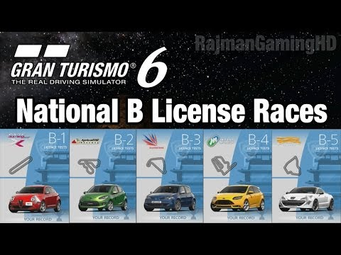 Gran Turismo 6 - National B License B1-B5 Races (GOLD) [1440p] TRUE-HD QUALITY