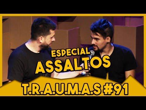 T.R.A.U.M.A.S. #91 - ESPECIAL: TEMA ASSALTO (São Paulo, SP) Vídeos de zueiras e brincadeiras: zuera, video clips, brincadeiras, pegadinhas, lançamentos, vídeos, sustos