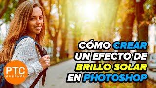 Cómo Crear Un Effecto de Brillo Solar En Photoshop - Tutorial en Español