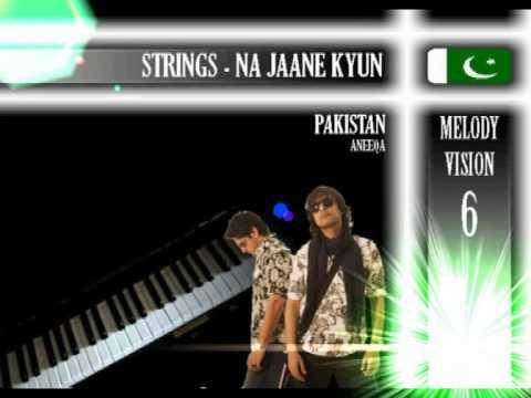 MelodyVision 6 - PAKISTAN - Strings - Na Jaane Kyun