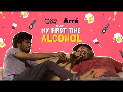My First Time: Alcohol ft. Nikhil Vijay & Sahil Verma