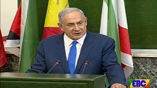 Full speech of the Israel Prime minister at Ethiopian Parliament