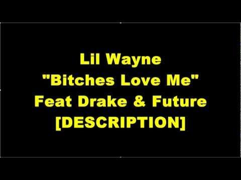 Lil Wayne bitches Love Me Ft Drake & Future (hq) Lyrics video