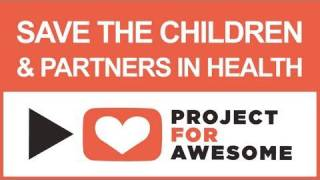 PROJECT FOR AWESOME 2010_ Save the Children and Partners in Health