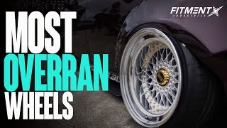 The MOST OVERRAN WHEELS out there.