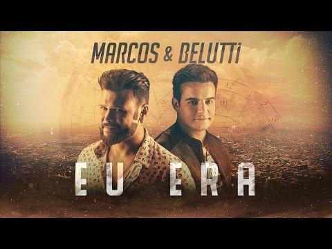 Marcos e Belutti - Eu Era