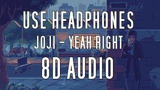 Joji Yeah Right 8d Audio