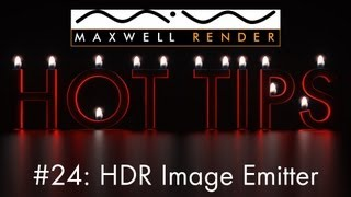 Maxwell Render HOT TIPS Tutorial #24 - HDR Image Emitter