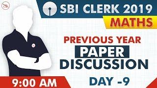 Previous Year | Paper Discussion | SBI Clerk 2019 | Maths | 9:00 AM