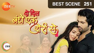 Do Dil Bandhe Ek Dori Se - Episode 251 - Best Scene