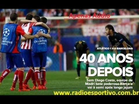 Atlético de Madrid 1 x 0 Barcelona - Narración: Alfredo Martinez ( Onda Cero ) 09/04/2014