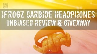 iFrogz Carbide Headphones - The Unbiased Review & International Giveaway
