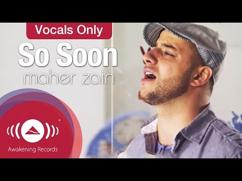 Maher Zain - So Soon | Vocals Only Version (no Music) video