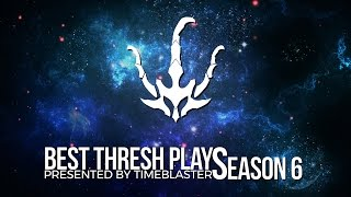 Best of Thresh Montage | Season 6