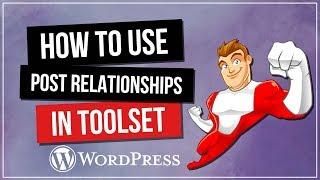 Toolset for WordPress - All New Post Relationships