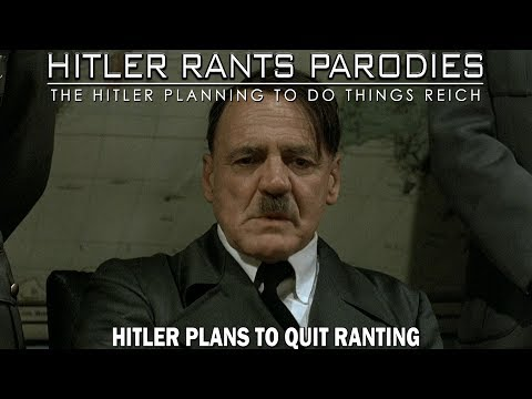 Hitler plans to quit ranting