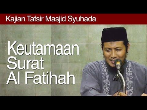 Kajian Tafsir : Keutamaan Surat Al Fatihah - Ustadz Zaid Susanto, Lc