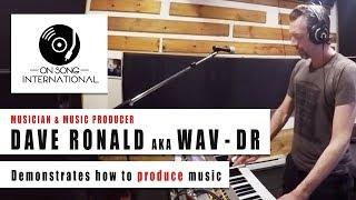 Dave Ronald Wav-Dr creates music  On Song International