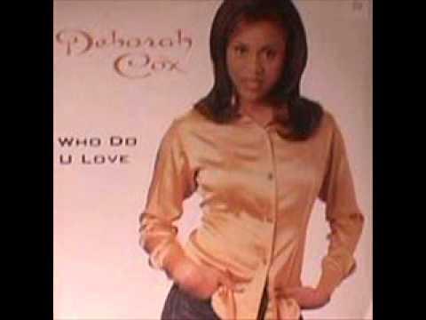 Deborah Cox - Who Do u Love