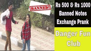 Rs 500 & Rs 1000 Banned Notes Exchange Prank | Pranks in India - Danger Fun Club