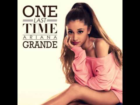 Ariana Grande - One Last Time [MP3 Free Download]