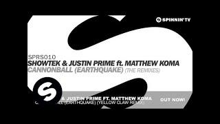 Showtek & Justin Prime ft. Matthew Koma - Cannonball (Earthquake) [Yellow Claw Remix]