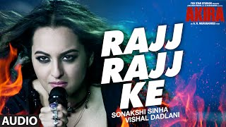 RAJJ RAJJ KE Full Song Audio | Akira | Sonakshi Sinha | Konkana Sen Sharma | Anurag Kashyap |