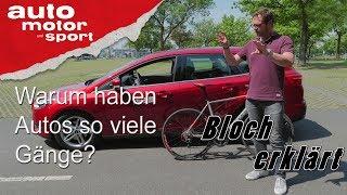 Warum haben Autos so viele Gänge? - Bloch erklärt #11 | auto motor und sport